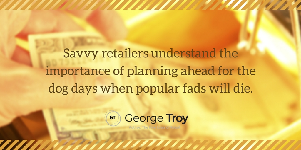 Savvy retailers plan for popular fads